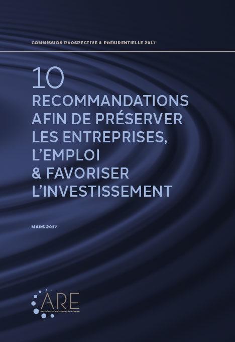 10 RECOMMANDATIONS AFIN DE PRÉSERVER LES ENTREPRISES, L'EMPLOI & FAVORISER L'INVESTISSEMENT